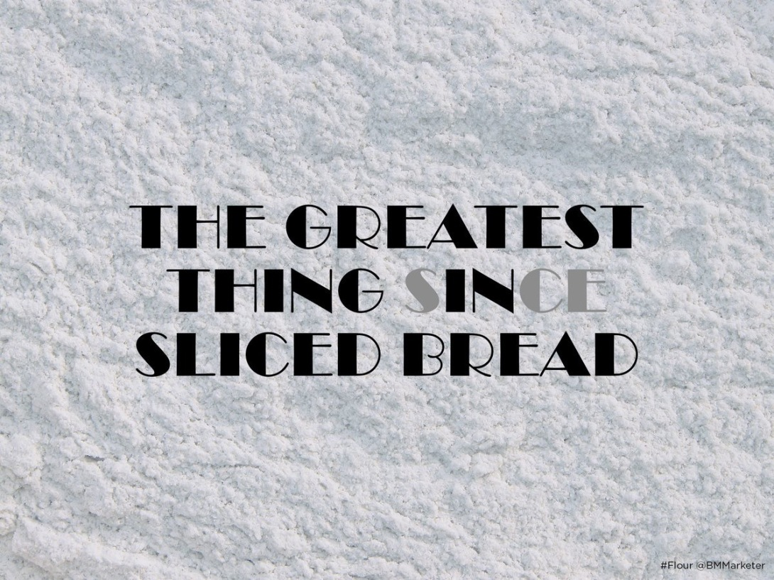 Ad concept for flour - the greatest thing in sliced bread