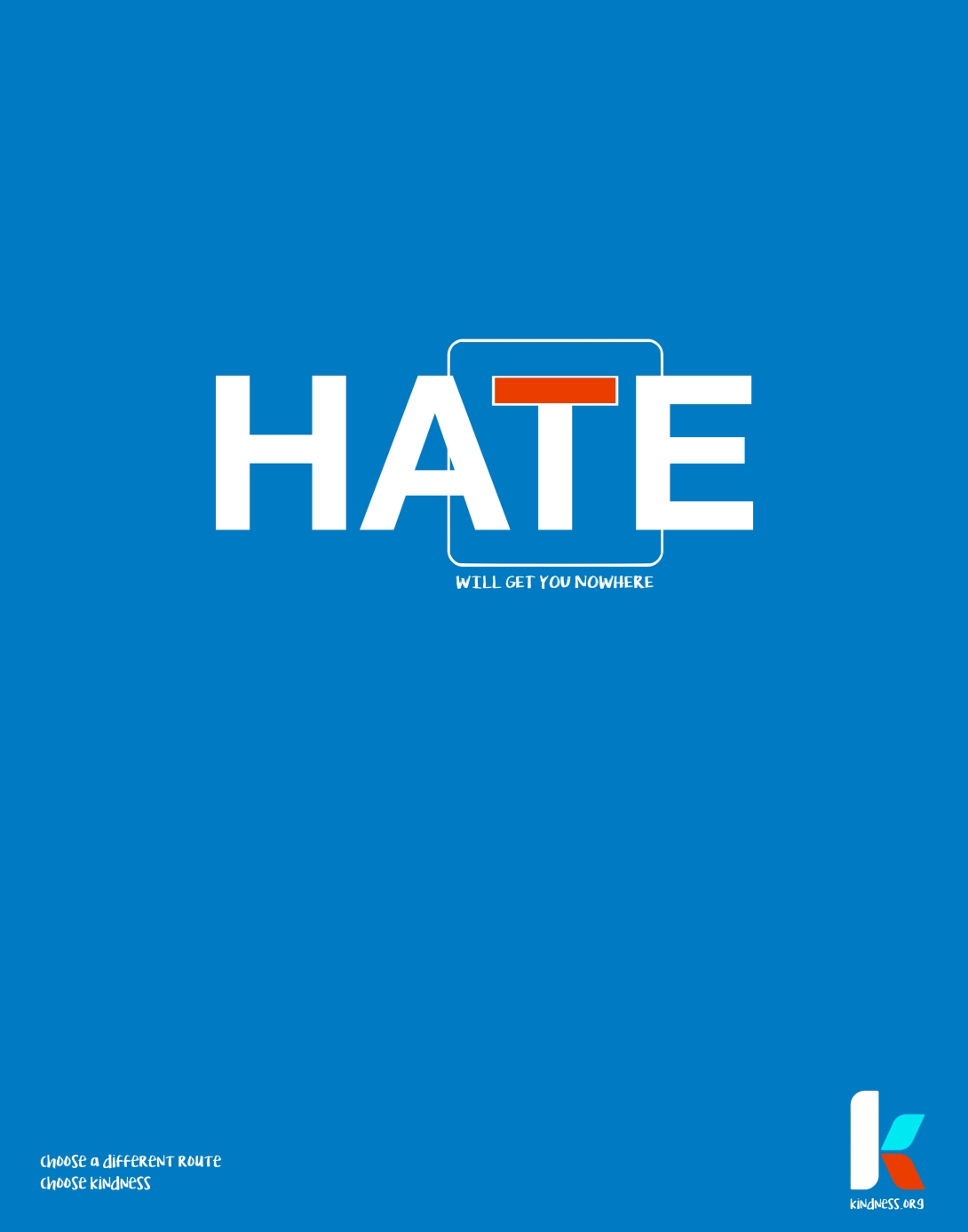 Advertising concept for kindness - hate will get you nowhere