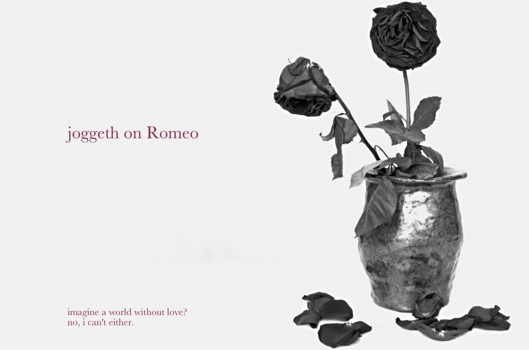 joggeth on romeo - imagine a world without love