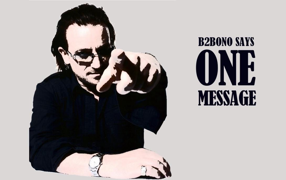 Having one, persuasive message will help your B2B marketing communications