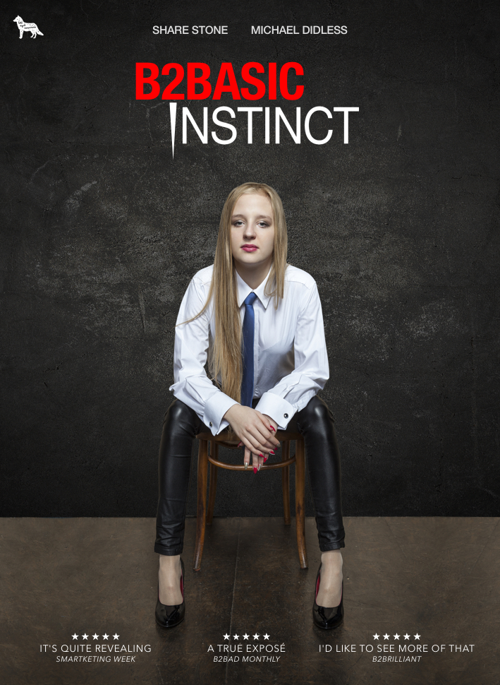 B2B MARKETING - THE MOVIE - B2BASIC INSTINCT