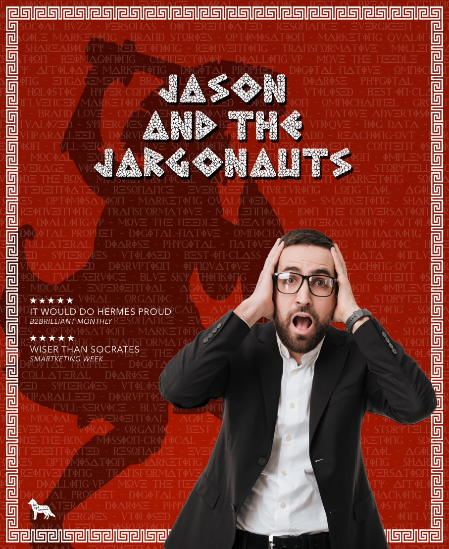 B2B MARKETING - THE MOVIE - JASON AND THE JARGONAUTS
