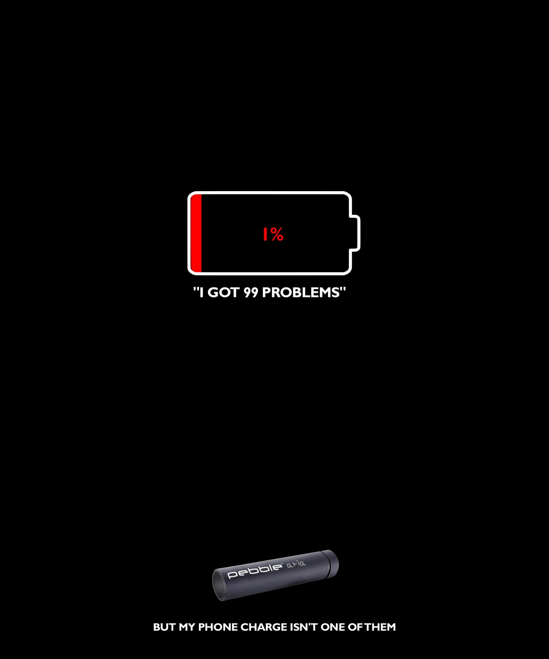 advertising concept for a mobile phone charger - i got 99 problems but my phone charge isn't one of them