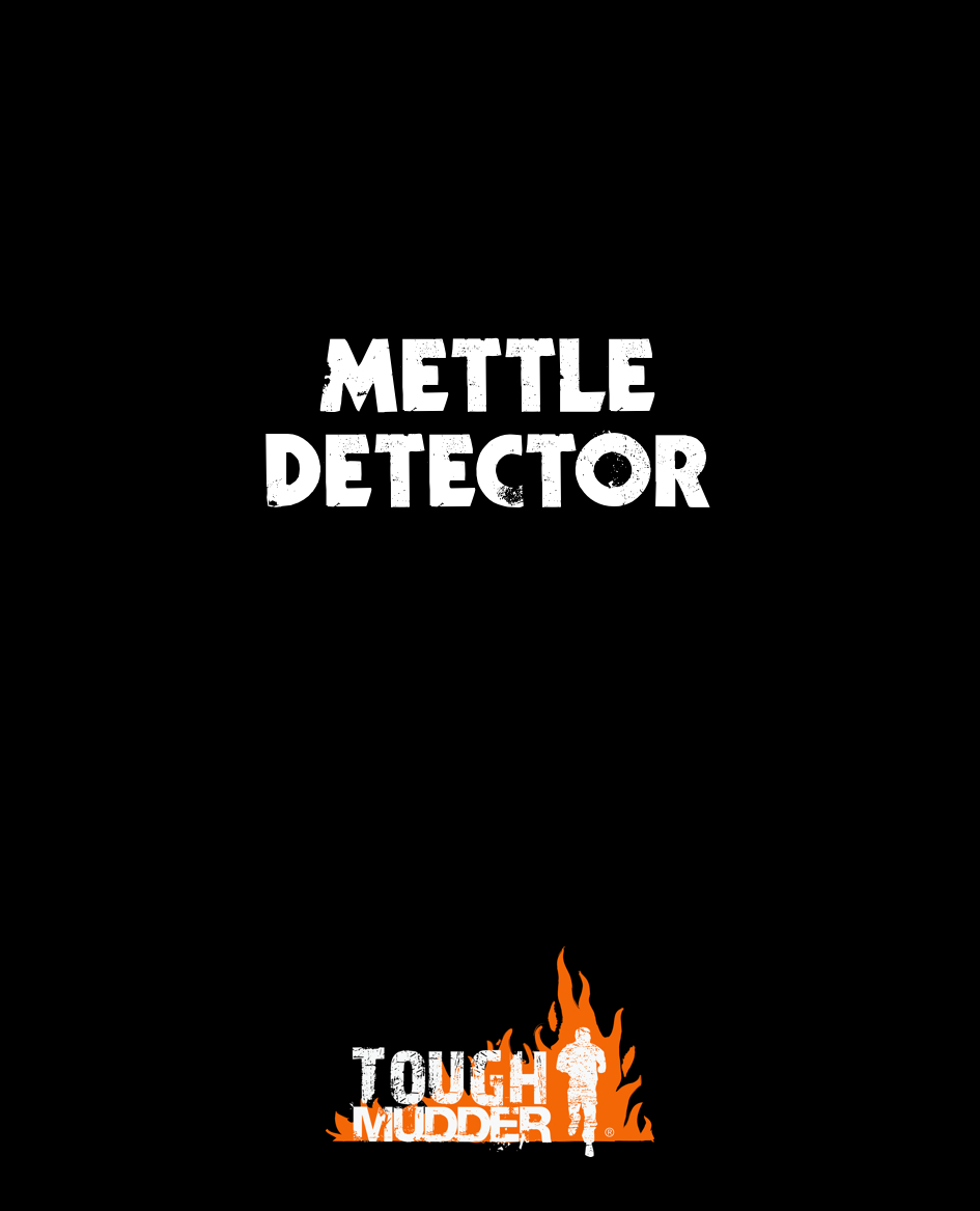 advertising concept for Tough Mudder - Mettle Detector