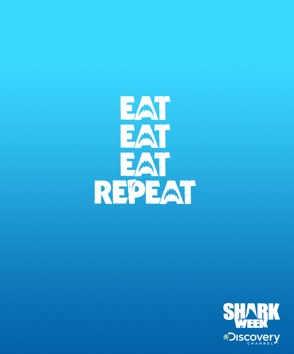 advertising concept for Discovery Channel's Shark Week - eat, eat, eat, repeat