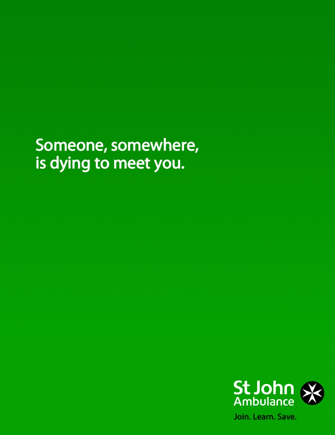 advertising concept for first aid charity St John Ambulance - someone,somewhere is dying to meet you