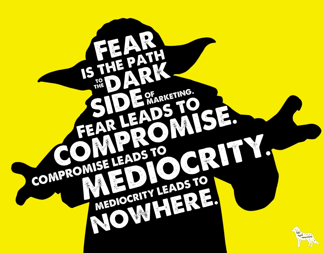 Yoda the marketer says be brave, fellow marketers